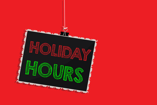 Handwriting text writing Holiday Hours. Concept meaning Schedule 24 or 7 Half Day Today Last Minute Late Closing Hanging blackboard message communication information sign red background