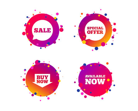 Sale icons. Special offer speech bubbles symbols. Buy now arrow shopping signs. Available now. Gradient circle buttons with icons. Random dots design. Vector