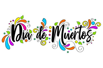 Dia De Muertos. day of the Dead spanish text  Lettering isolated illustration on white background, holiday poster for Halloween
