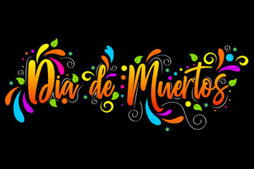 Dia De Muertos. day of the Dead spanish text  Lettering isolated illustration on black background, holiday poster