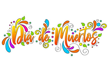 Dia De Muertos. day of the Dead spanish text  Lettering isolated illustration on white background, holiday poster