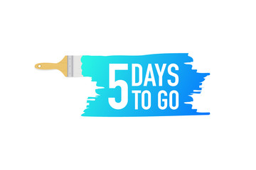 Banner with brushes, paints - 5 days to go. Vector illustration.