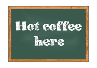 Hot coffee here chalkboard notice Vector illustration for design