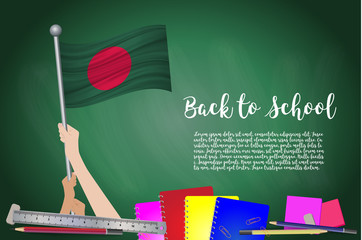 Vector flag of Bangladesh on Black chalkboard background. Education Background with Hands Holding Up of Bangladesh flag. Back to school with pencils, books,
