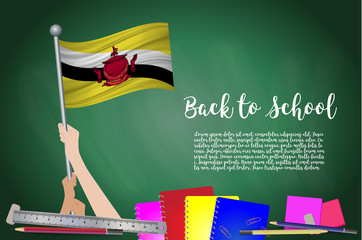 Vector flag of Brunei Darussalam on Black chalkboard background. Education Background with Hands Holding Up of Brunei Darussalam flag. Back to school with pencils, books