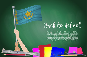 Vector flag of Kazakhstan on Black chalkboard background. Education Background with Hands Holding Up of Kazakhstan flag. Back to school with pencils, books