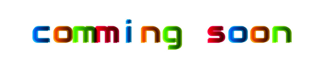 Comming Soon - modern multicolor text on white background
