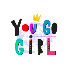 You go Girl shirt quote lettering