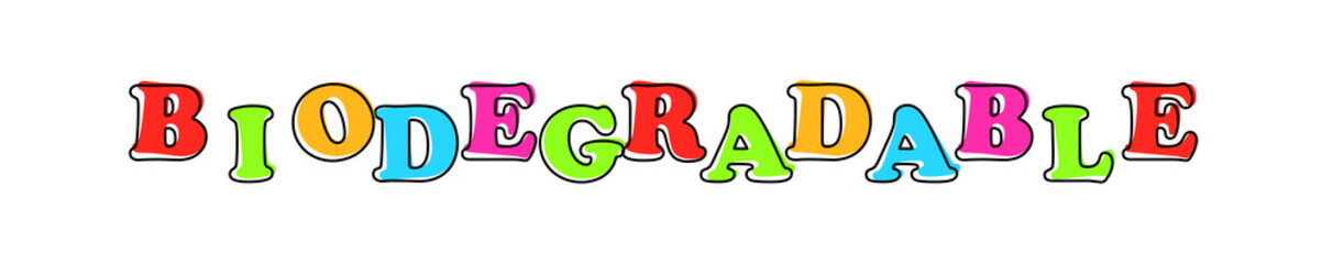 Biodegradable - multicolored cartoon text on white background