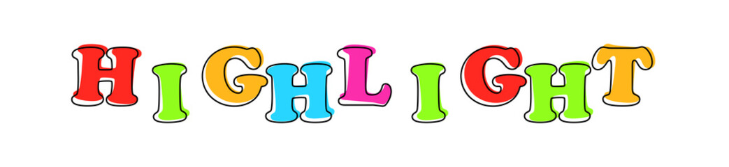 Highlight - multicolored cartoon text on white background