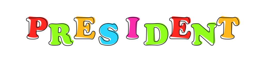 President - multicolored cartoon text on white background