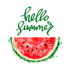 Half a slice of watermelon on white background. Inscription hello summer. Summer design. Vector watercolor