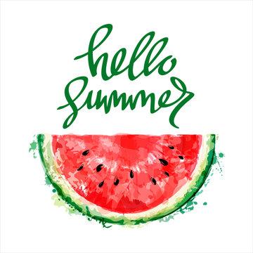 Half a slice of watermelon on white background. Inscription hello summer. Summer design. Vector watercolor