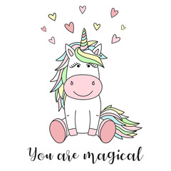 Vector image of a cute unicorn with hearts and the inscription You are magical. Concept of holiday, baby shower, birthday, party, prints for clothes and textures.