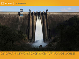 The Wider Image: Did dams make India's once-in-century floods worse?