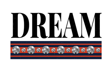 slogan Dream phrase graphic vector Print Fashion lettering calligraphy