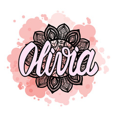 Lettering Female name Olivia on bohemian hand drawn frame mandala pattern and trend color stained. Vector illustration fashion style print isolated on white background.