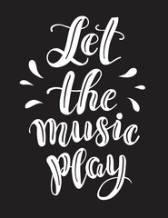 """Vector calligraphic inscription """"Let the music play"""" . Music stamp, logo, poster."""