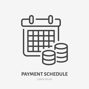 Payment schedule with money flat line icon. Financial calendar sign. Thin linear logo for financial services, loan pay day reminder vector illustration.