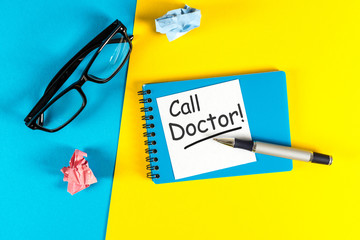 Call Doctor - A message asking or reminding you to call your doctor. Healthcare Concept