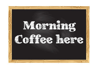 Morning coffee here blackboard notice Vector illustration for design
