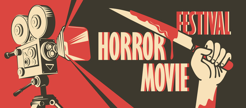 Vector banner for festival horror movie. Illustration with old film projector and a hand holding a bloody knife. Scary movie. Can be used for advertising, banner, flyer, web design