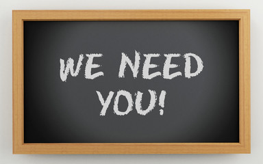 3d chalkboard with We need you text