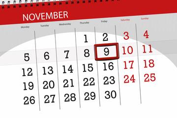 Calendar planner for the month, deadline day of the week 2018 november, 9, Friday
