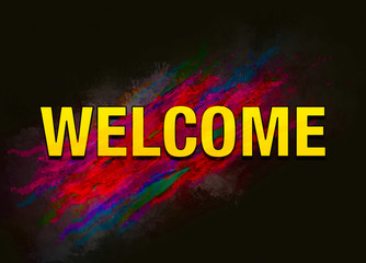 Welcome colorful paint abstract background