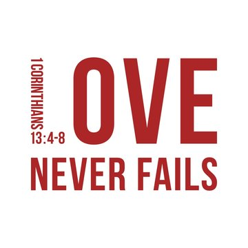 Biblical phrase from 1 corinthians 13:8, love never fails