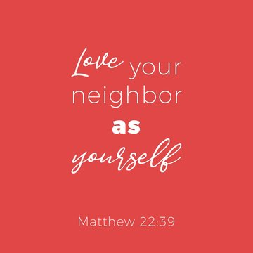 Biblical phrase from matthew 22:39 love your neighbor as yourself