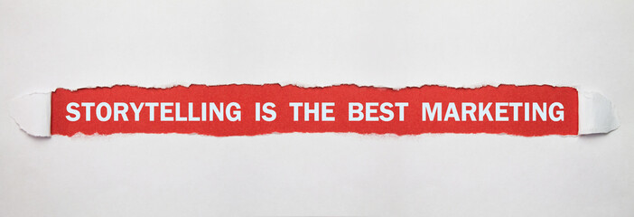 Storytelling is the best marketing text on torn paper.