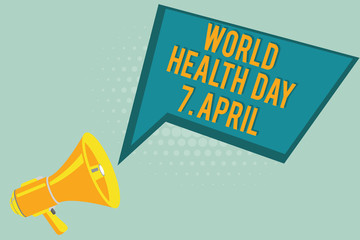 Text sign showing World Health Day 7 April. Conceptual photo Global day of awareness to different health topics.