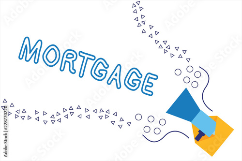 Word Writing Text Mortgage Business Concept For Agreement By Which