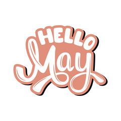 Hello May. Name of the month. Handwritten Lettering. Text. Modern Calligraphy. Vector.