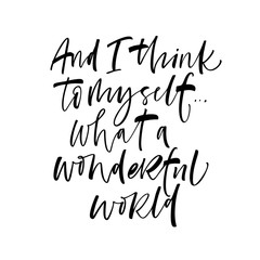 Fototapeta And I think to myself what a wonderful world card. Modern vector brush calligraphy. Ink illustration with hand-drawn lettering.  obraz
