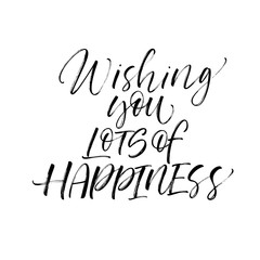 Wishing you lots of happiness card. Hand drawn brush style modern calligraphy. Vector illustration of handwritten lettering.