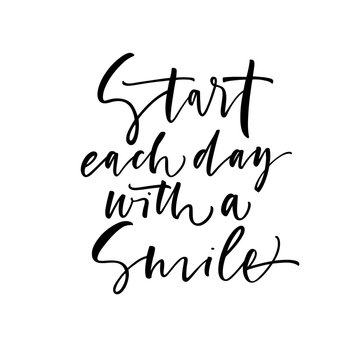 Start each day with a smile card. Hand drawn brush style modern calligraphy. Vectorillustration of handwritten lettering.