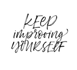 Keep improving yourself card. Modern vector brush calligraphy. Ink illustration with hand-drawn lettering.