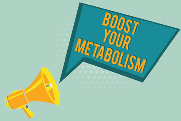 Text sign showing Boost Your Metabolism. Conceptual photo Increase the efficiency in burning body fats.