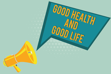 Text sign showing Good Health And Good Life. Conceptual photo Health is a resource for living a full life.