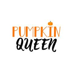 Pumpkin Queen. Lettering. calligraphy vector illustration. Halloween