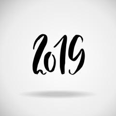 2019. Modern dry brush lettering. Grunge Happy New Year card design. Vector illustration.