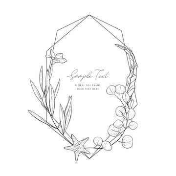 Wedding invitation frame; sea elements, flowers, leaves, isolated on white. Decorative elegant background. Sketched floral branches, starfish, eucalyptus, algae, geometric frame. Vector sea template.