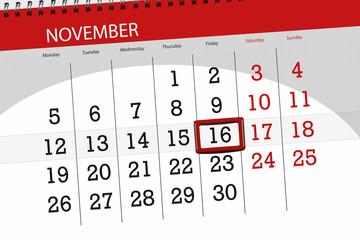 Calendar planner for the month, deadline day of the week 2018 november, 16, Friday