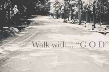 """the word """" walk with God """" design on the picture of silent road in nature, Jesus walking leaving his"""