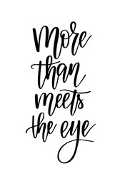 More than meets the eye vector romantic motivational lettering design