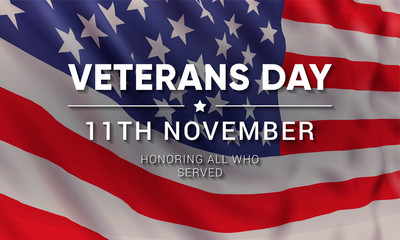 11th november - Veterans Day. Honoring all who served. Vector banner design template with text on realistic american flag background.