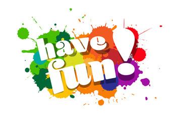 Have fun ! Papier Peint