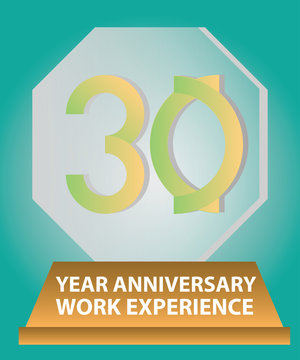 Trophy Thirty Years Anniversary for Work experience.